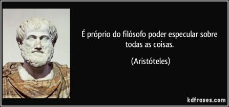 frase-e-proprio-do-filosofo-poder-especular-sobre-todas-as-coisas-aristoteles-139786