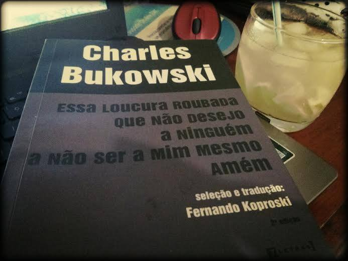 Loucos E Derrotados Ou Um Brinde à Bukowski
