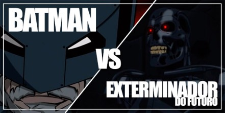 20130813batman-vs-exterminador-do-futuro