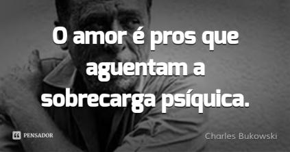 charles_bukowski_o_amor_e_pros_que_ag_wl